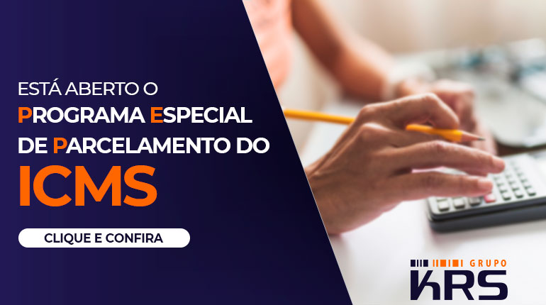 Está aberto o Programa especial de parcelamento do ICMS